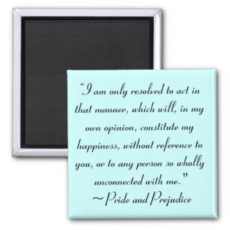 Act in Manner to Constitute Happiness Jane Austen Square Magnet
