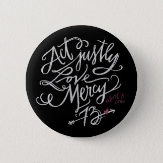 Act Justly. Love Mercy. / Abort73.com 6 Cm Round Badge