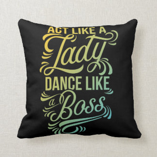 Act Like a Lady Dance Like a Boss - Dance Recital Throw Pillow