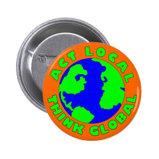 Act Local Think Global Button