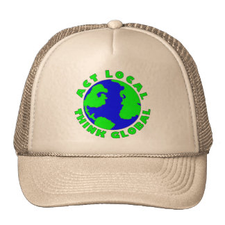 Act Local Think Global Cap