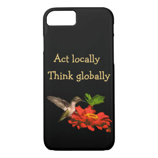 Act Locally Think Globally iPhone 7 Case