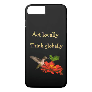 Act Locally Think Globally iPhone 7 Plus Case