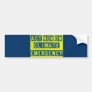 Act now on climate emergency bumper sticker