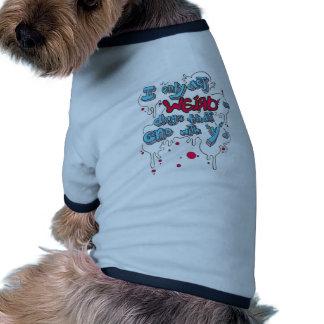 Act Weird Doggie Tshirt