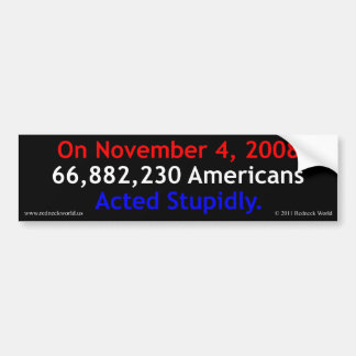 Acted Stupidly Bumper Sticker