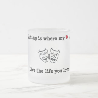 Acting Is Where My Heart Is Frosted Glass Mug