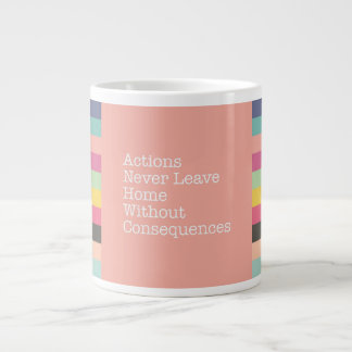 Actions Have Consequences Jumbo Mug
