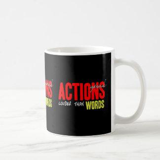 Actions Speak Louder Coffee Mug