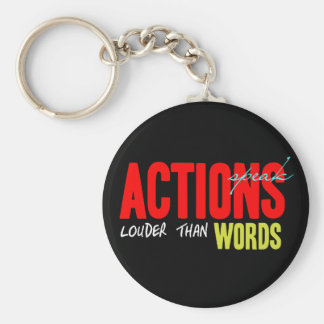 Actions Speak Louder Key Ring
