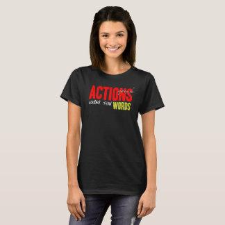 Actions Speak Louder T-Shirt