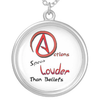 Actions Speak Louder than Beliefs, Atheist Symbol Silver Plated Necklace