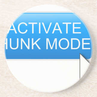 Activate hunk mode. coaster