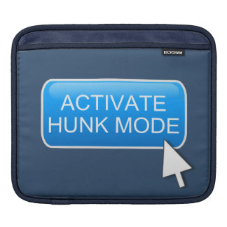 Activate hunk mode. iPad sleeve