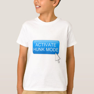 Activate hunk mode. T-Shirt