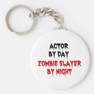 Actor by Day Zombie Slayer by Night Basic Round Button Key Ring