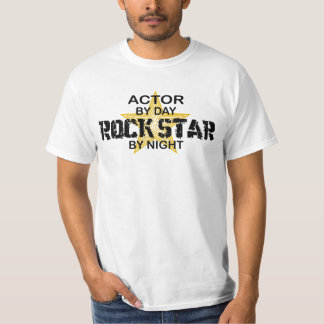 Actor Rock Star by Night T-Shirt