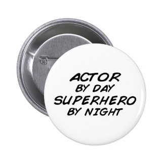 Actor Superhero by Night 6 Cm Round Badge