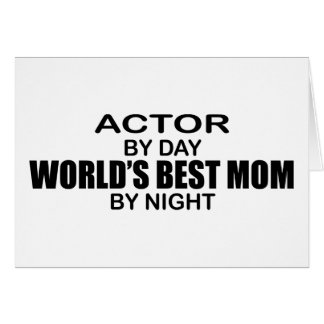 Actor - World's Best Mom Greeting Card