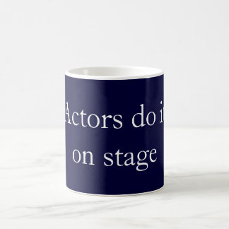Actors do it coffee mug
