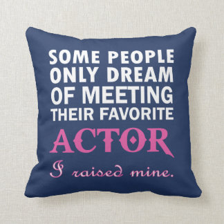 ACTOR'S MOM CUSHION