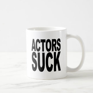 Actors Suck Coffee Mug