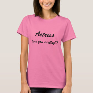 Actress, (are you casting?) pink tee