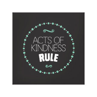 Acts of Kindness Rule Wrapped Canvas – Black