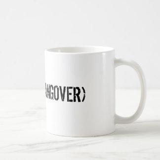 (ACTUAL HANGOVER) COFFEE MUG
