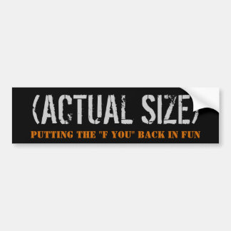 (ACTUAL SIZE) BUMPER STICKER1 BUMPER STICKER