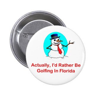 Actually I d Rather Be Golfing In Florida Buttons