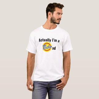 Actually I'm A Tide Ad T-Shirt