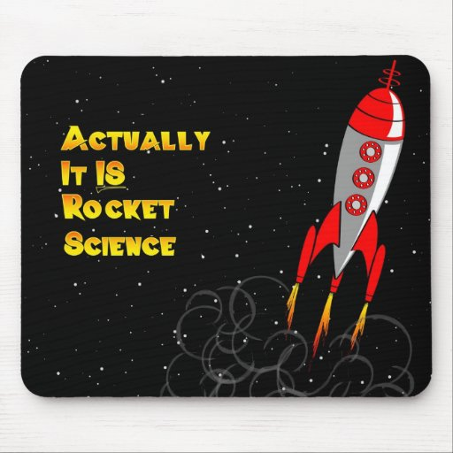 Actually, It IS Rocket Science Mousepads