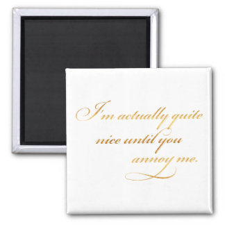 Actually Nice Annoy Me Quote Gold Faux Foil Funny Square Magnet