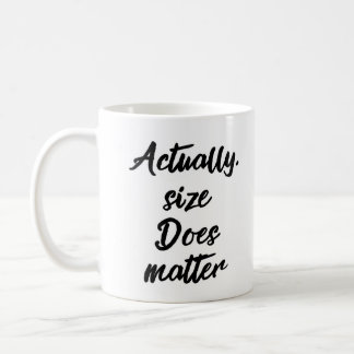 Actually size does matter Mug