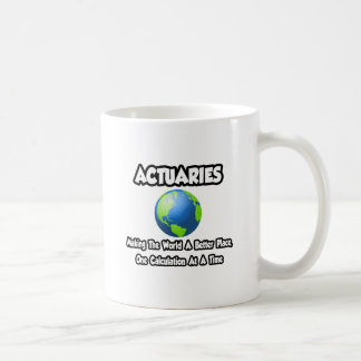 Actuaries Making the World a Better Place Coffee Mugs