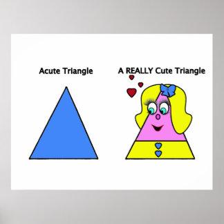 Acute Triangle A Really Cute Triangle Poster