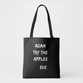 Adam, try the apples. Eve Black Tote Bag