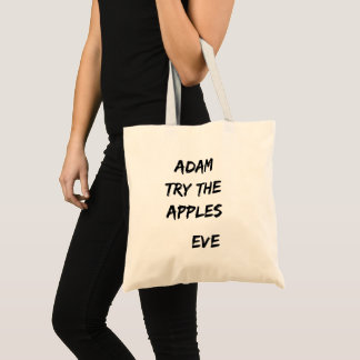 Adam, try the apples. Eve Tote Bag