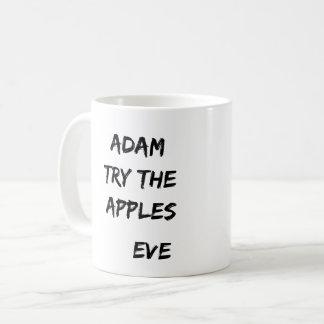 Adam, try the apples. Eve White Mug