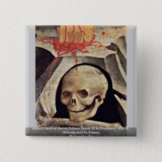 Adam'S Skull At Mount Calvary Detail Of A Crucifix 15 Cm Square Badge