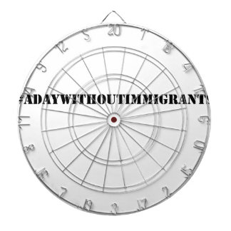 #adaywithoutimmigrants dart boards