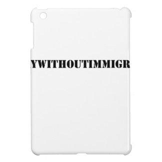 #adaywithoutimmigrants iPad mini case