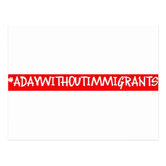 #adaywithoutimmigrants postcard