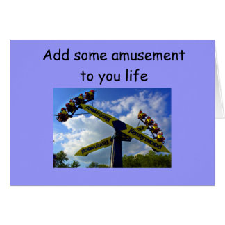 ADD AMUSEMENT TO YOUR BIRTHDAY CARD