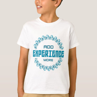 add experience more T-Shirt