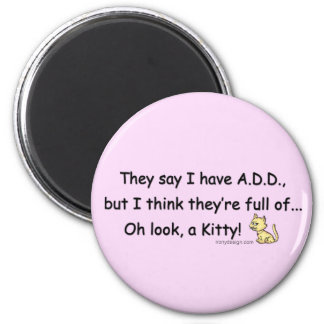 ADD full of Kitty Saying 6 Cm Round Magnet