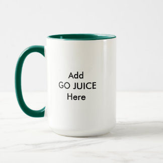 Add GO JUICE Here Mug