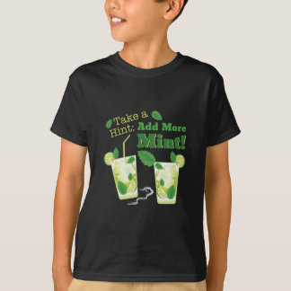 Add More Mint! T-Shirt