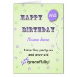 Add name and age grow old disgracefully funny 80th greeting card